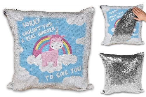 Sorry I Couldn't Find A Real Unicorn Funny Sequin Reveal Magic Cushion Cover